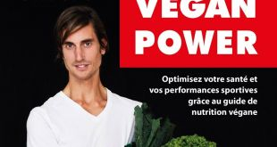 Vegan Power ! Ou comment un pro a pu optimiser ses performances sportives grâce à son alimentation